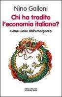 Chi ha tradito l economia italiana